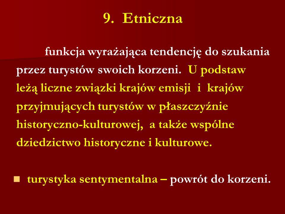 9. Etniczna funkcja wyrażająca tendencję do szukania