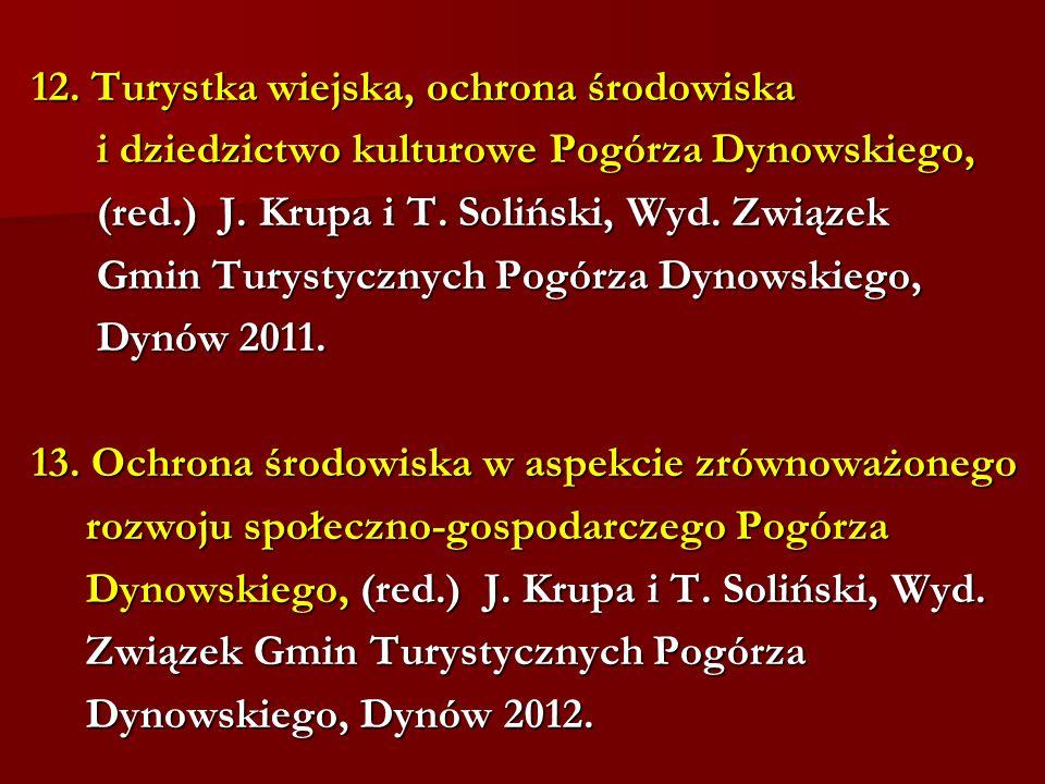 12. Turystka wiejska, ochrona środowiska i dziedzictwo kulturowe Pogórza Dynowskiego, (red.) J.