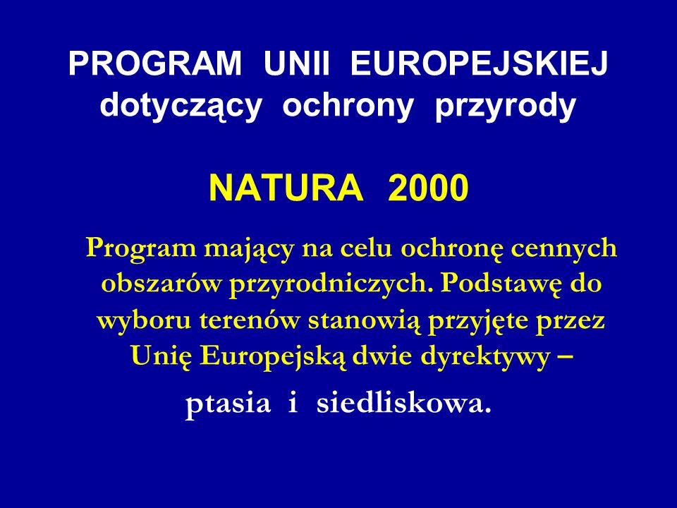 PROGRAM UNII EUROPEJSKIEJ dotyczący ochrony przyrody NATURA 2000