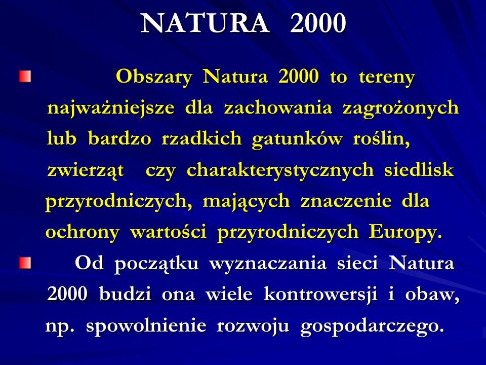 NATURA 2000 Obszary Natura 2000 to tereny