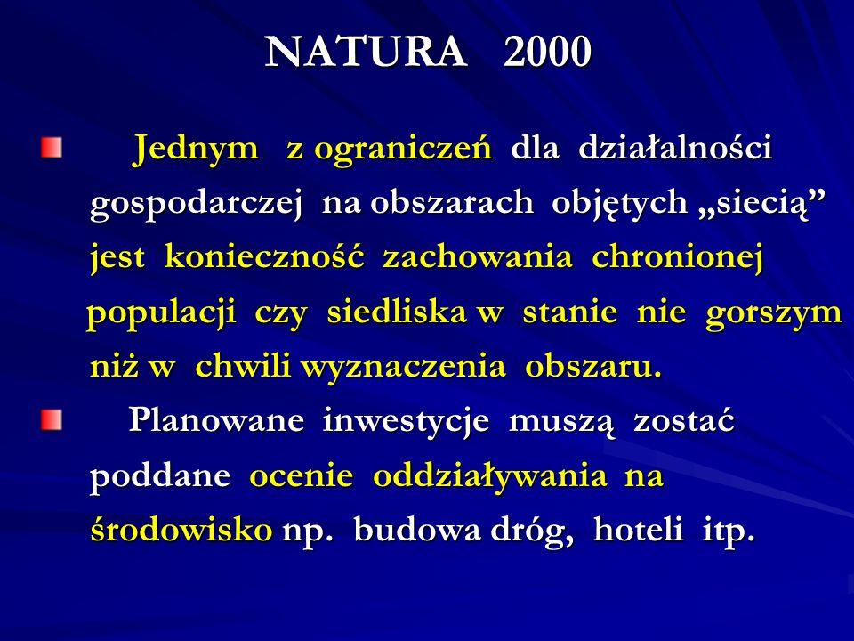 NATURA 2000 Jednym z ograniczeń dla działalności