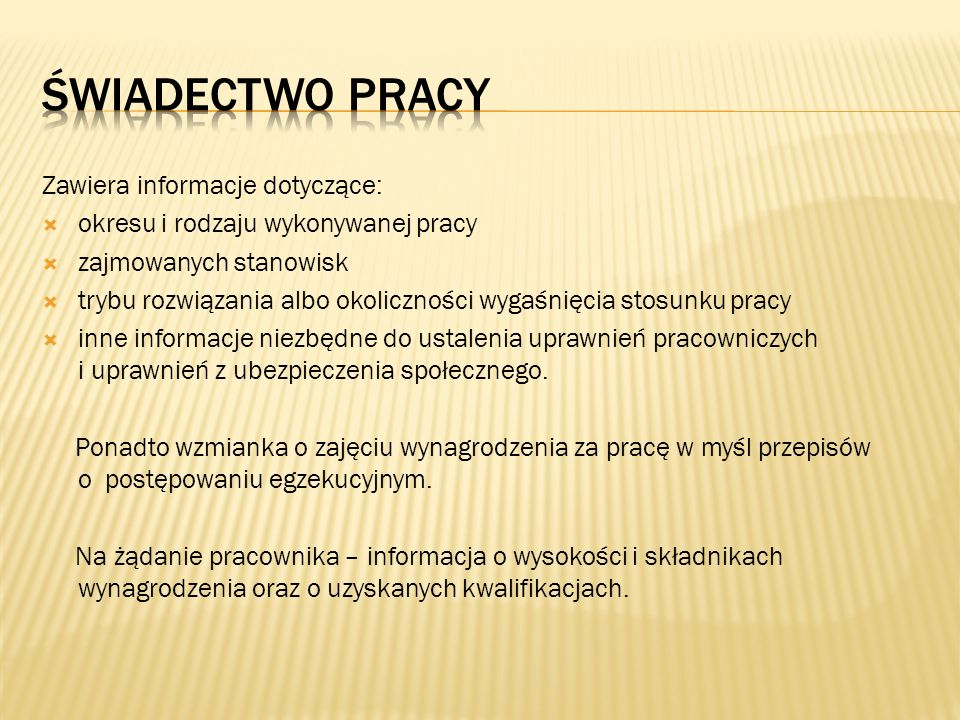 Świadectwo pracy Zawiera informacje dotyczące: