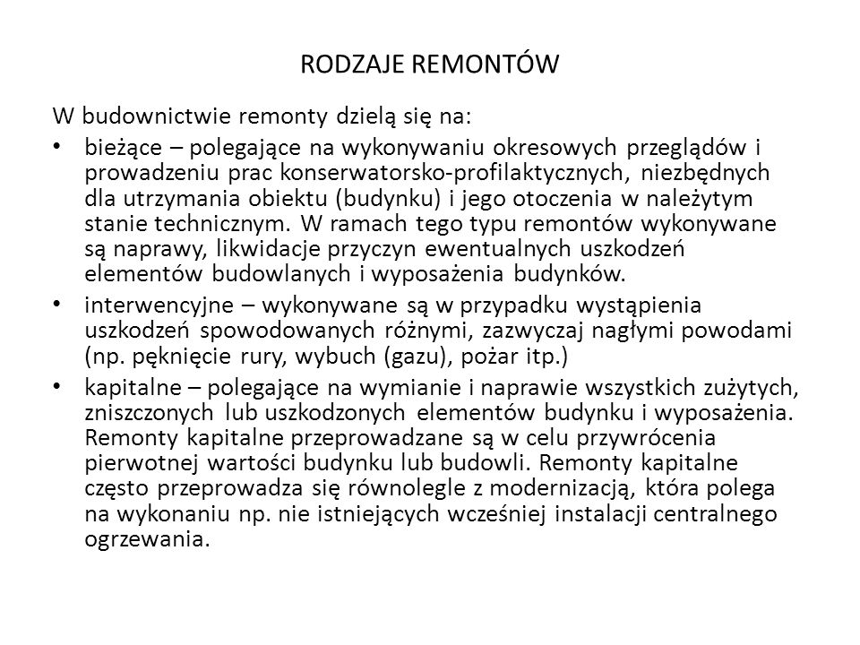 RODZAJE REMONTÓW W budownictwie remonty dzielą się na: