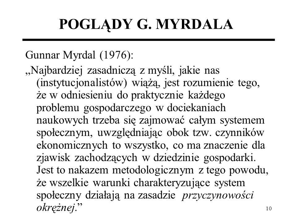 POGLĄDY G. MYRDALA Gunnar Myrdal (1976):