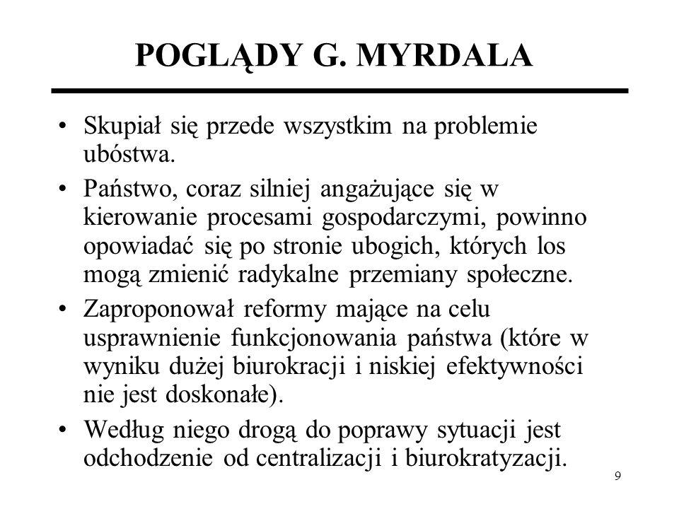 POGLĄDY G. MYRDALA Skupiał się przede wszystkim na problemie ubóstwa.