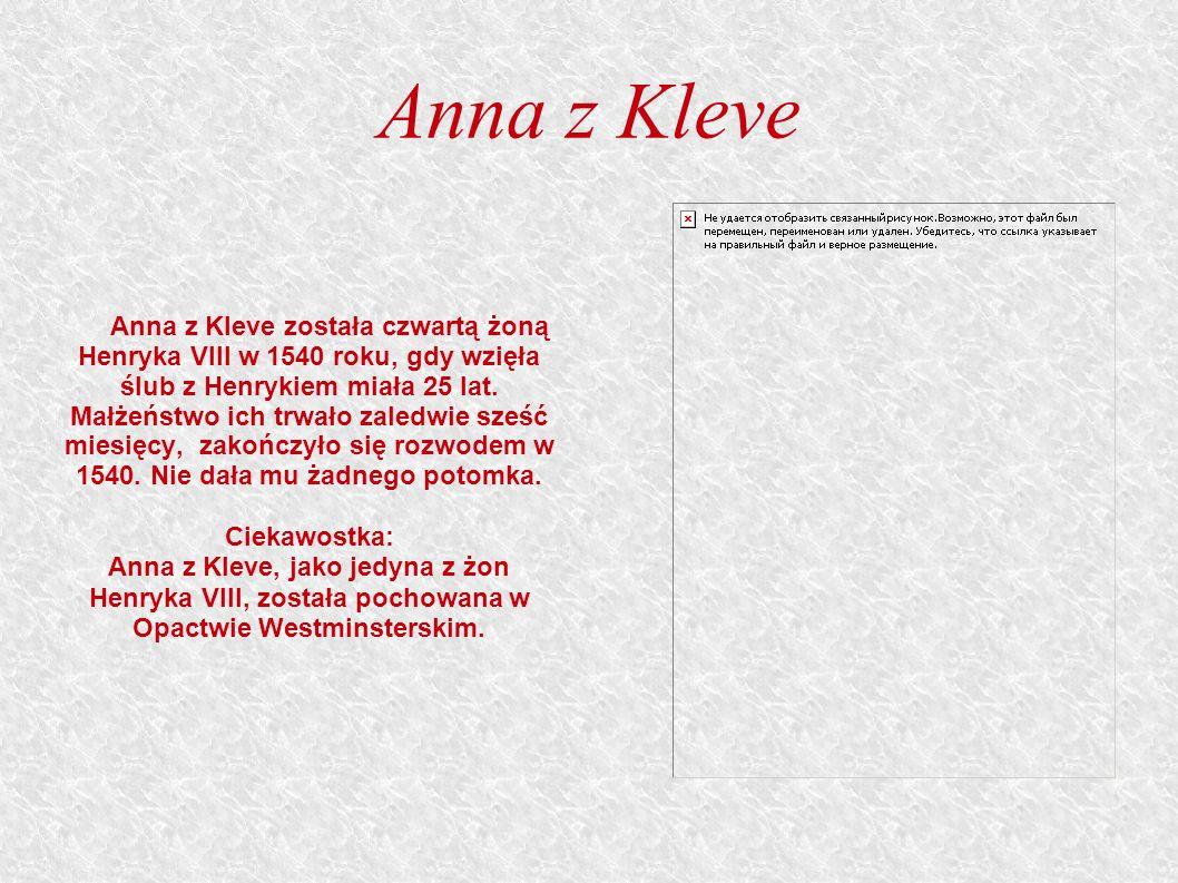Anna z Kleve Ciekawostka: