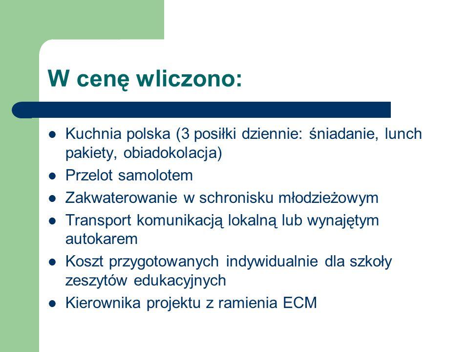 W cenę wliczono: Kuchnia polska (3 posiłki dziennie: śniadanie, lunch pakiety, obiadokolacja) Przelot samolotem.