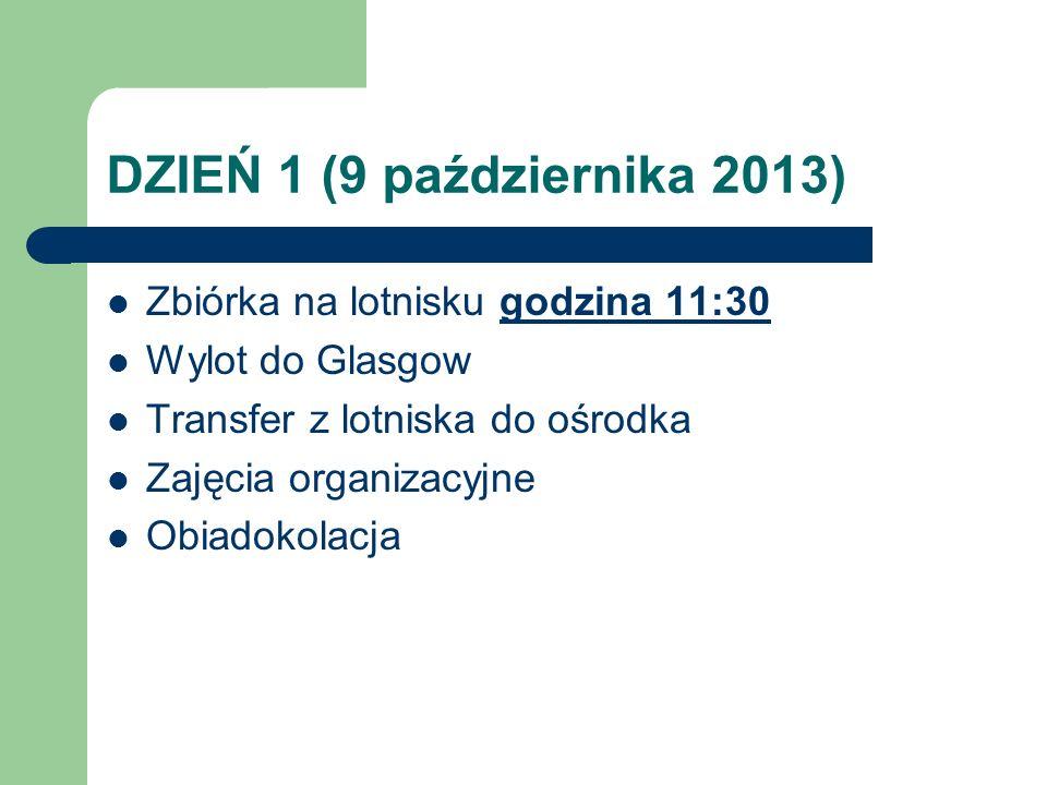 DZIEŃ 1 (9 października 2013) Zbiórka na lotnisku godzina 11:30