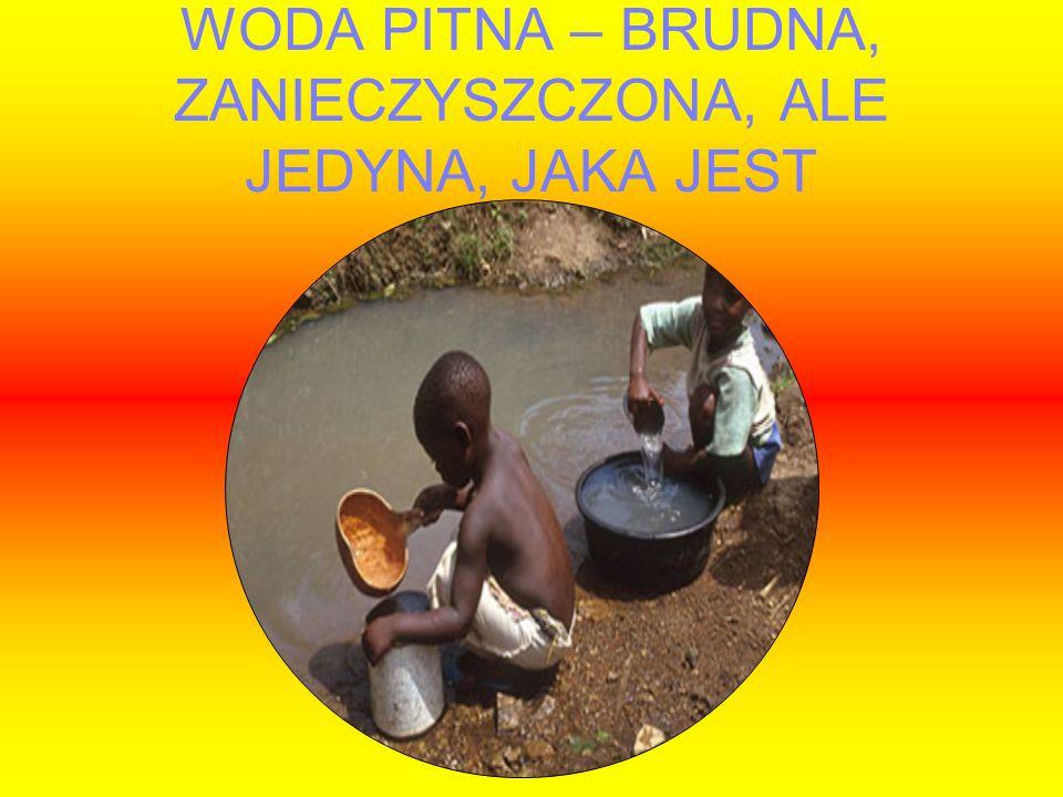 WODA PITNA – BRUDNA, ZANIECZYSZCZONA, ALE JEDYNA, JAKA JEST