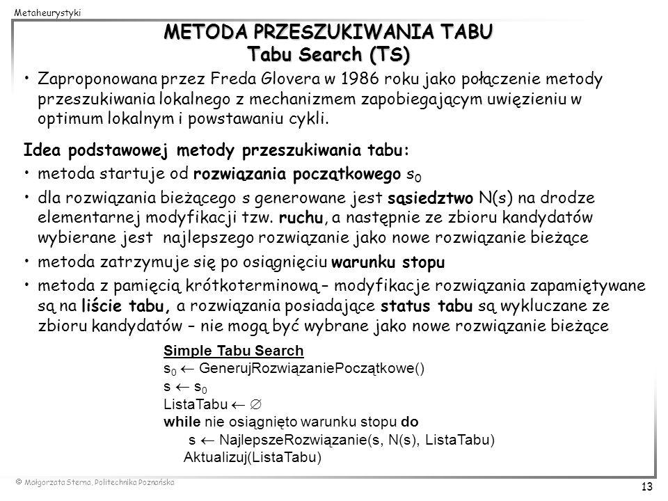 METODA PRZESZUKIWANIA TABU Tabu Search (TS)