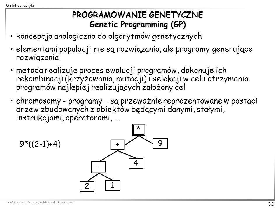 PROGRAMOWANIE GENETYCZNE Genetic Programming (GP)