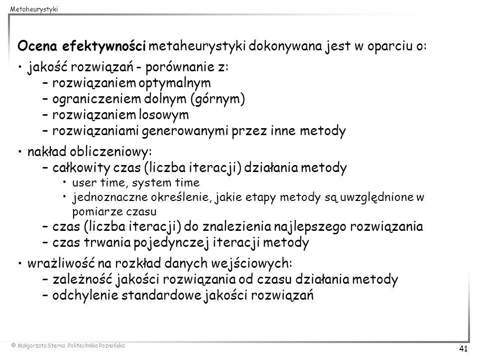 Ocena efektywności metaheurystyki dokonywana jest w oparciu o: