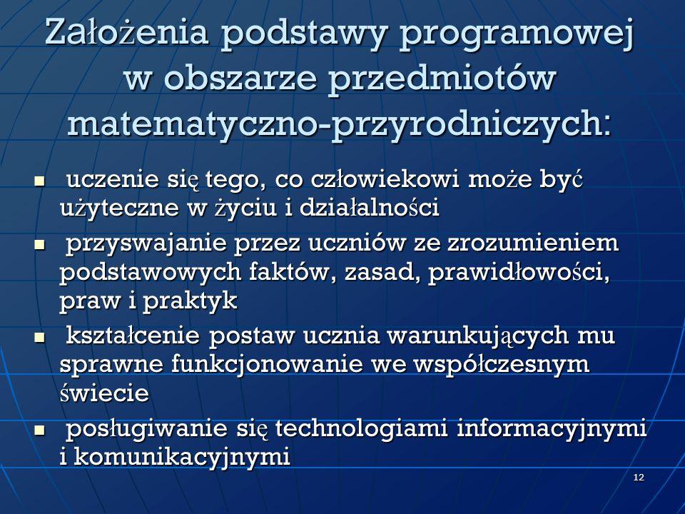 Założenia podstawy programowej w obszarze przedmiotów matematyczno-przyrodniczych: