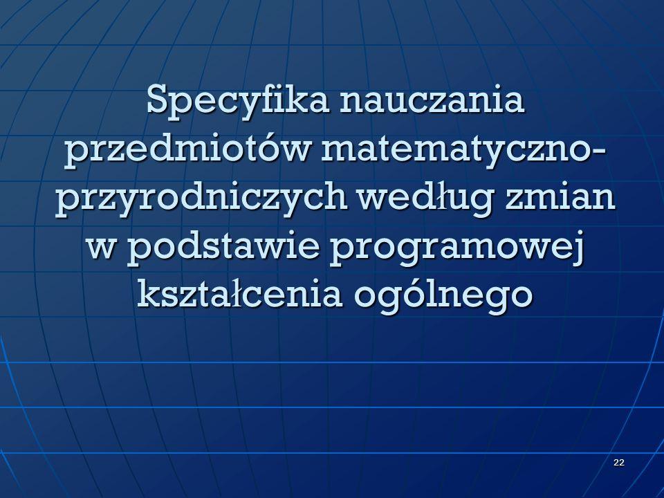 Specyfika nauczania przedmiotów matematyczno-przyrodniczych według zmian w podstawie programowej kształcenia ogólnego