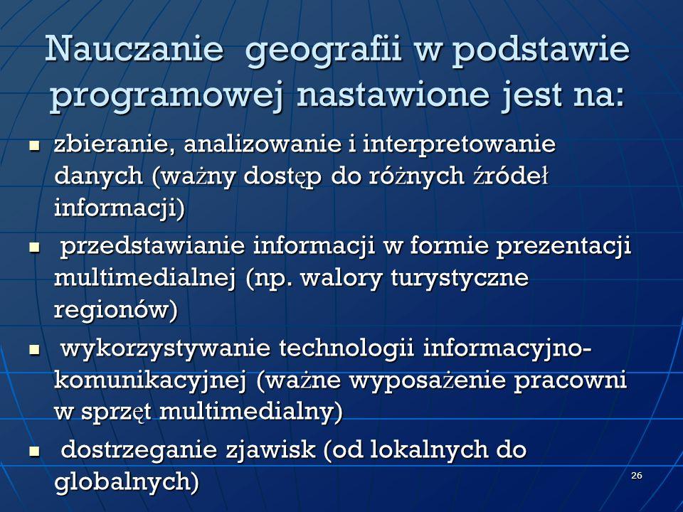 Nauczanie geografii w podstawie programowej nastawione jest na: