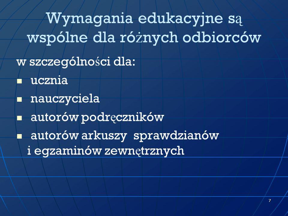 Wymagania edukacyjne są wspólne dla różnych odbiorców