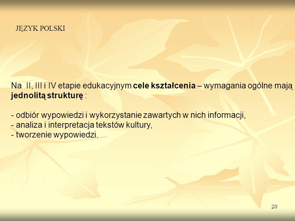 - odbiór wypowiedzi i wykorzystanie zawartych w nich informacji,