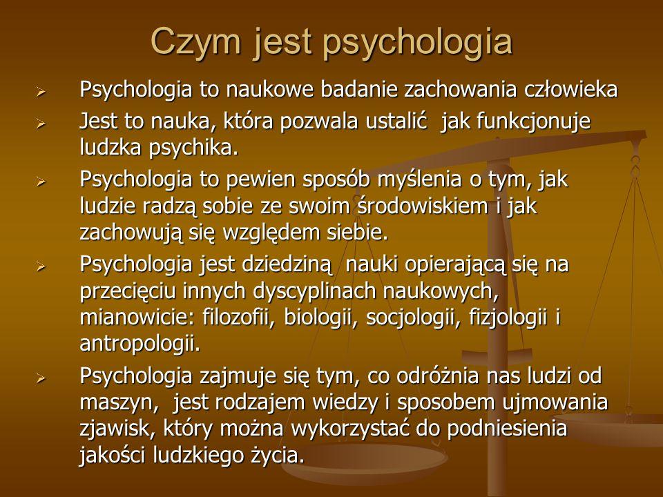 Czym jest psychologia Psychologia to naukowe badanie zachowania człowieka. Jest to nauka, która pozwala ustalić jak funkcjonuje ludzka psychika.