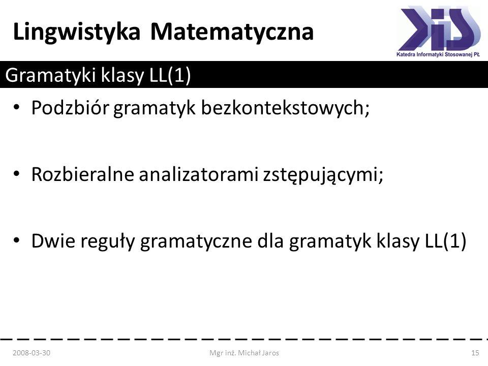 Podzbiór gramatyk bezkontekstowych;