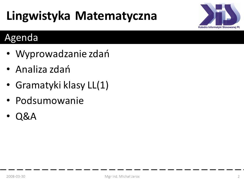 Agenda Wyprowadzanie zdań Analiza zdań Gramatyki klasy LL(1)