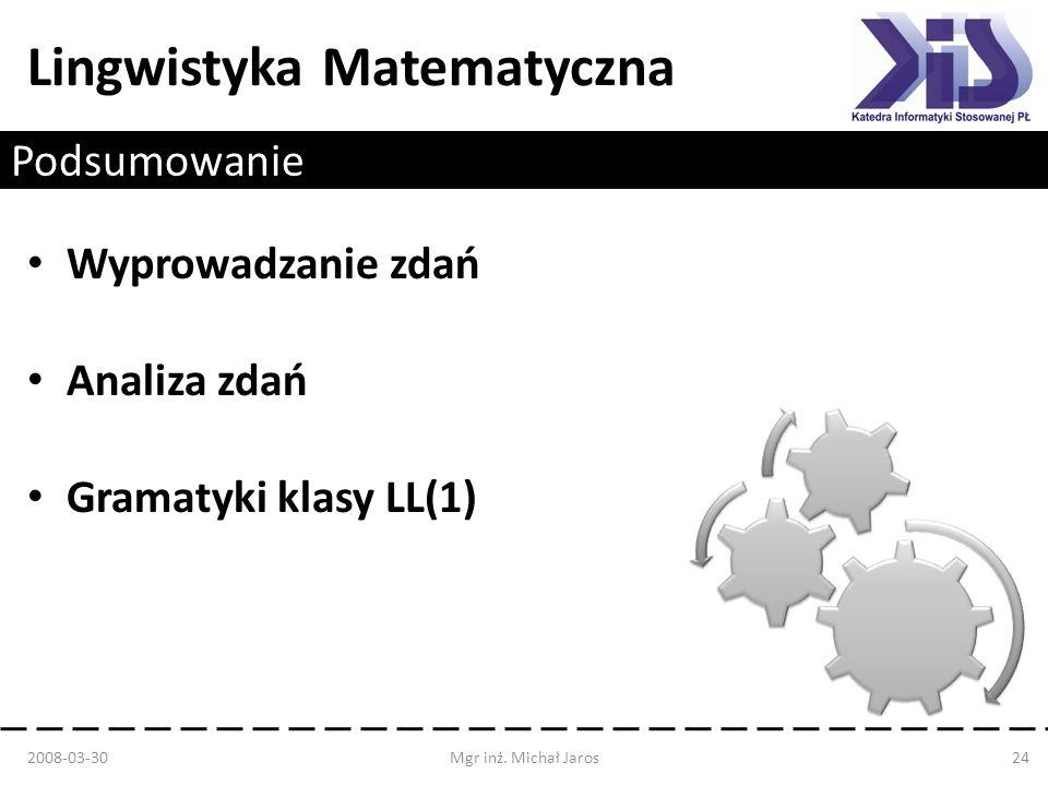 Podsumowanie Wyprowadzanie zdań Analiza zdań Gramatyki klasy LL(1)
