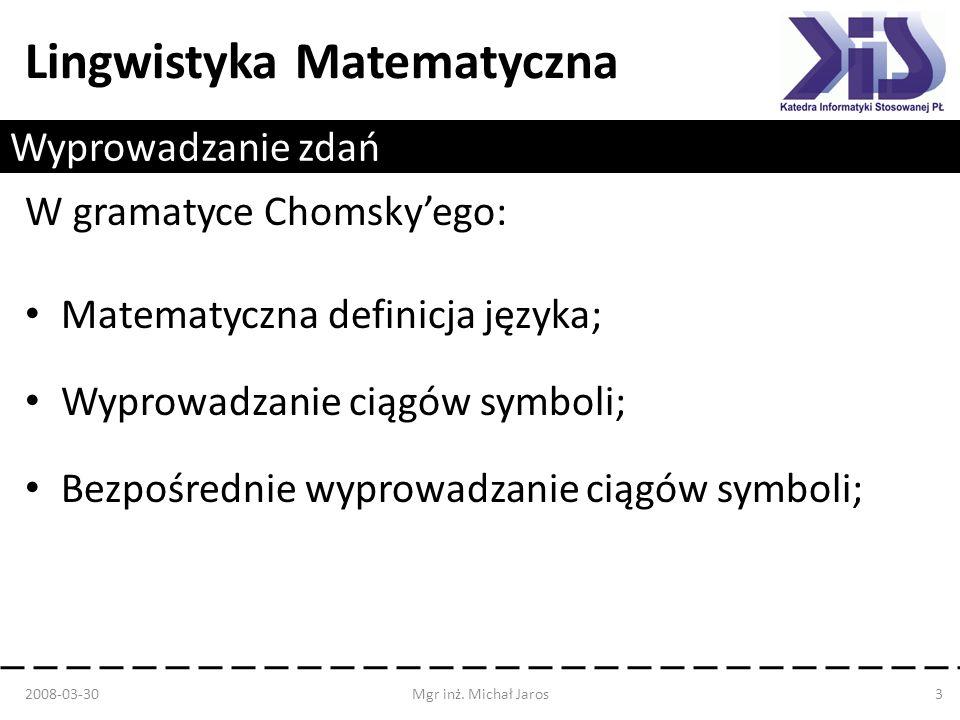 W gramatyce Chomsky'ego: Matematyczna definicja języka;