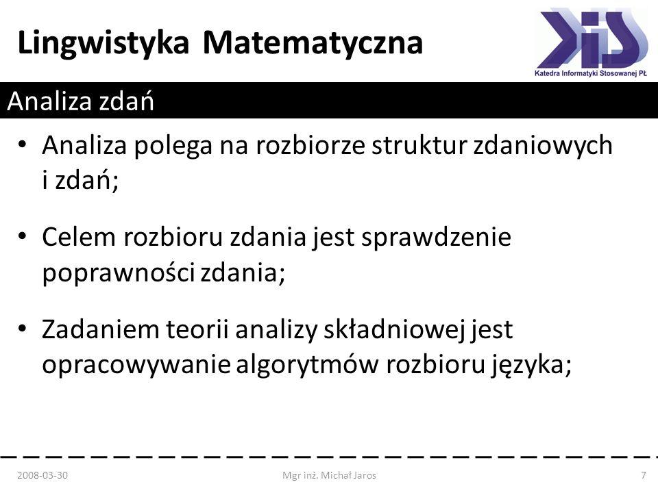 Analiza polega na rozbiorze struktur zdaniowych i zdań;