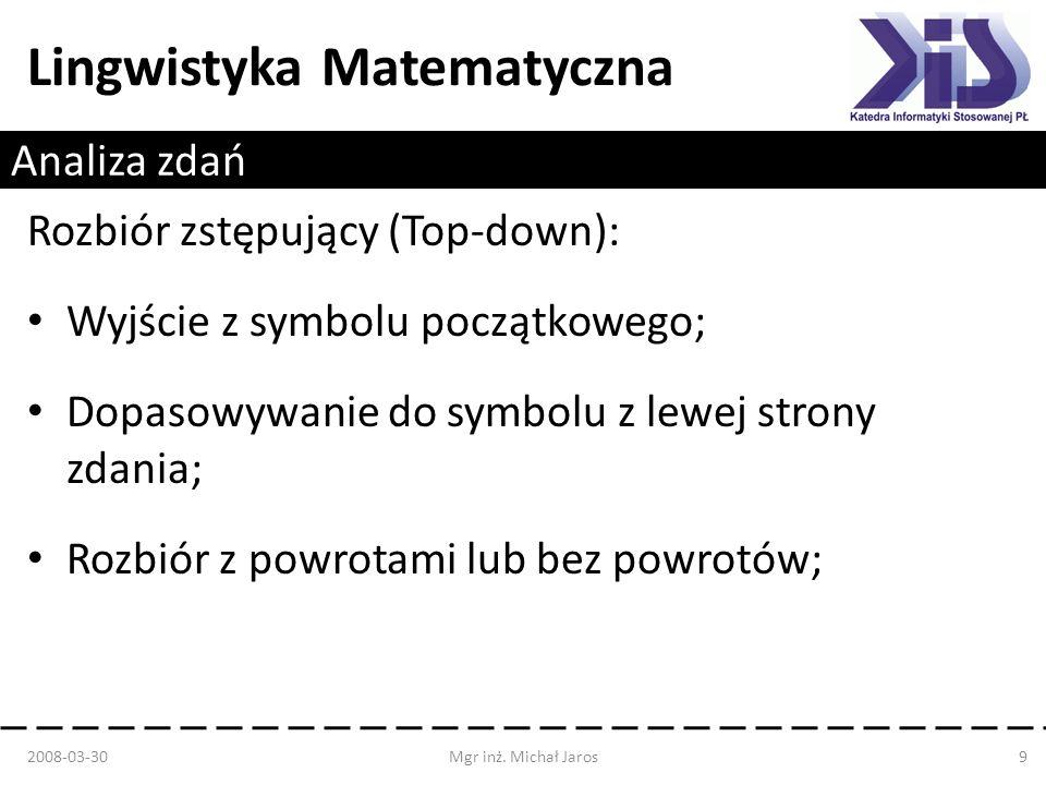 Rozbiór zstępujący (Top-down): Wyjście z symbolu początkowego;