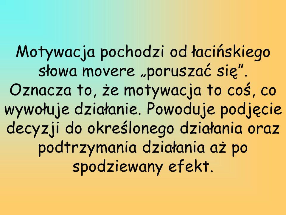 """Motywacja pochodzi od łacińskiego słowa movere """"poruszać się"""