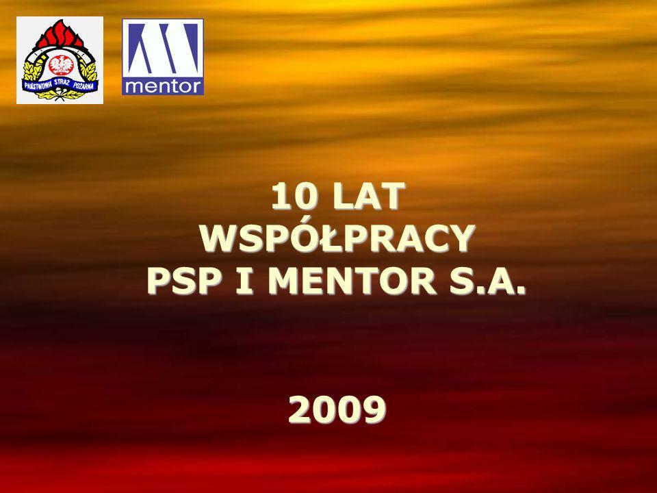 10 LAT WSPÓŁPRACY PSP I MENTOR S.A. 2009