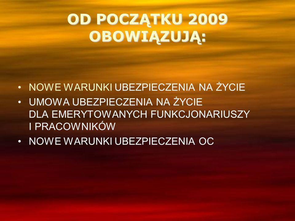 OD POCZĄTKU 2009 OBOWIĄZUJĄ: