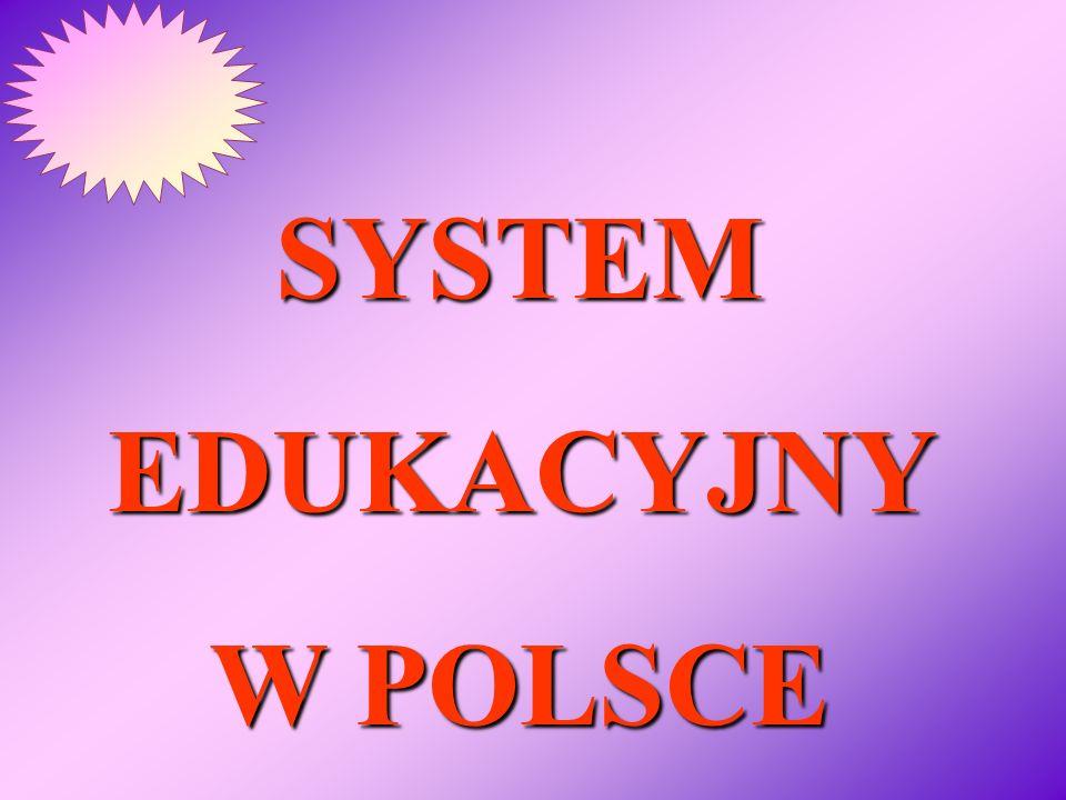 SYSTEM EDUKACYJNY W POLSCE