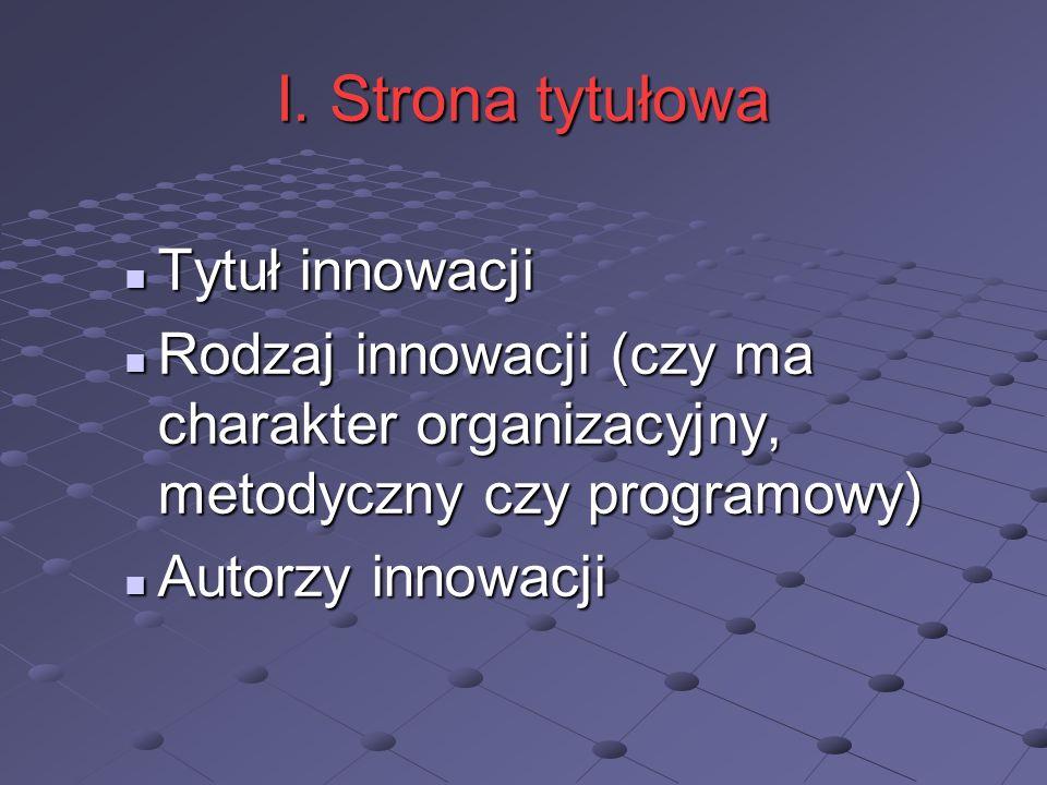 I. Strona tytułowa Tytuł innowacji