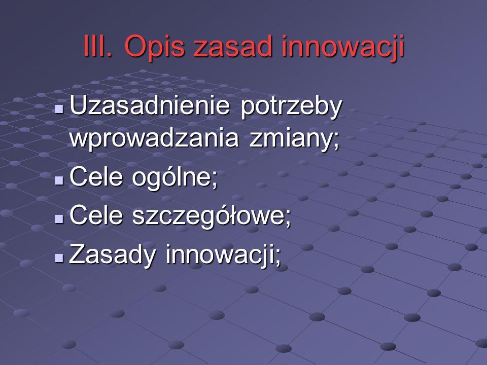 III. Opis zasad innowacji