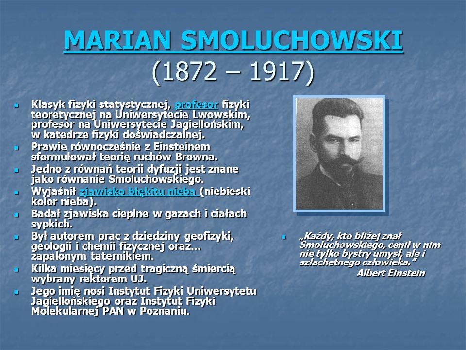 MARIAN SMOLUCHOWSKI (1872 – 1917)