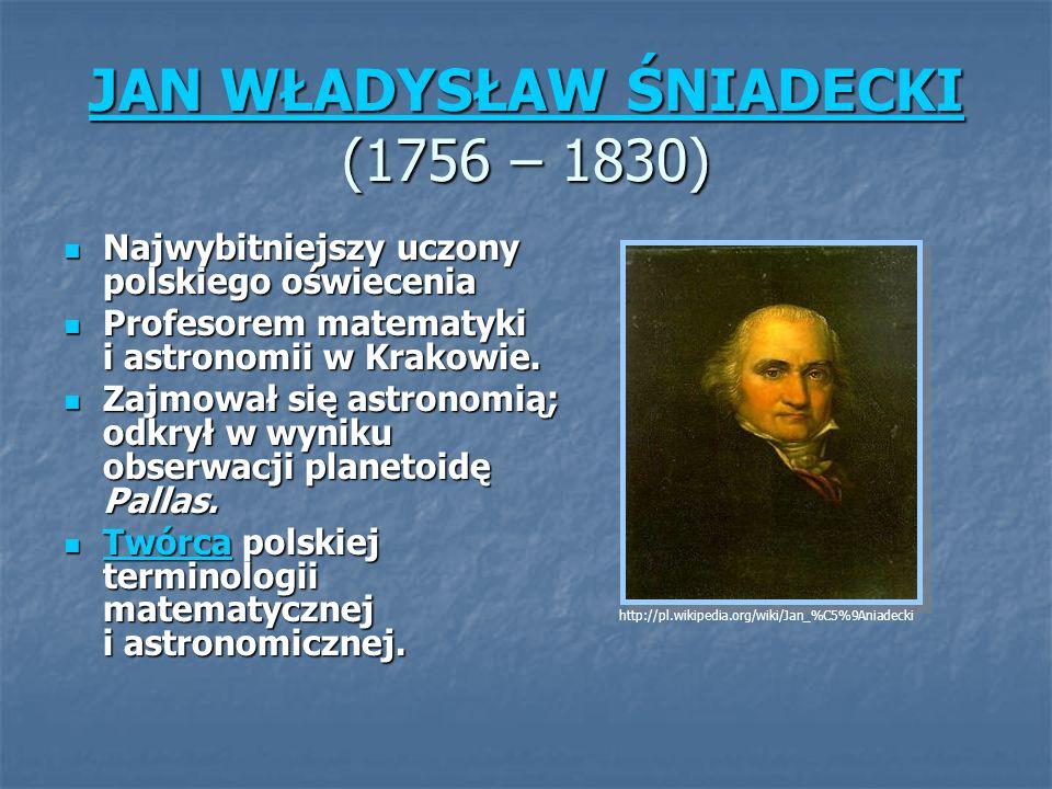 JAN WŁADYSŁAW ŚNIADECKI (1756 – 1830)