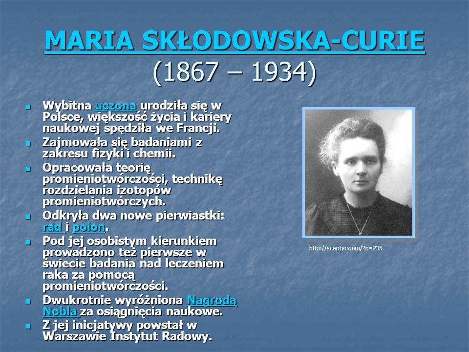 MARIA SKŁODOWSKA-CURIE (1867 – 1934)