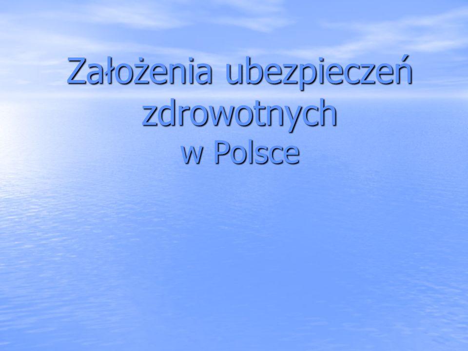 Założenia ubezpieczeń zdrowotnych w Polsce