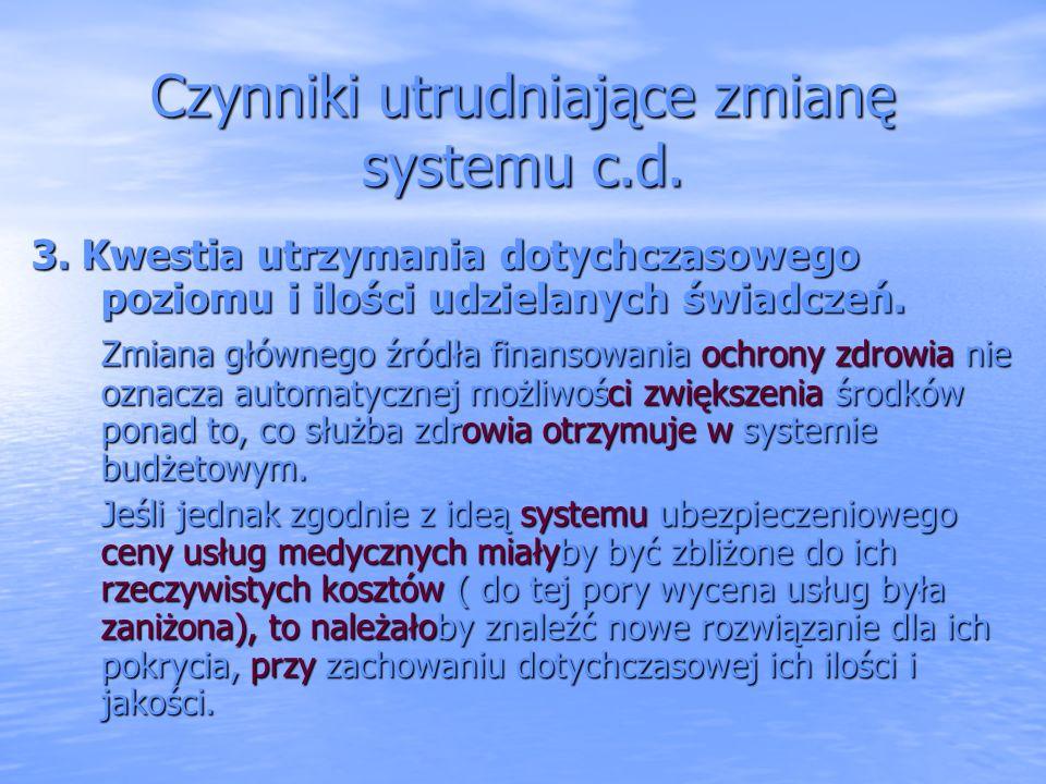 Czynniki utrudniające zmianę systemu c.d.