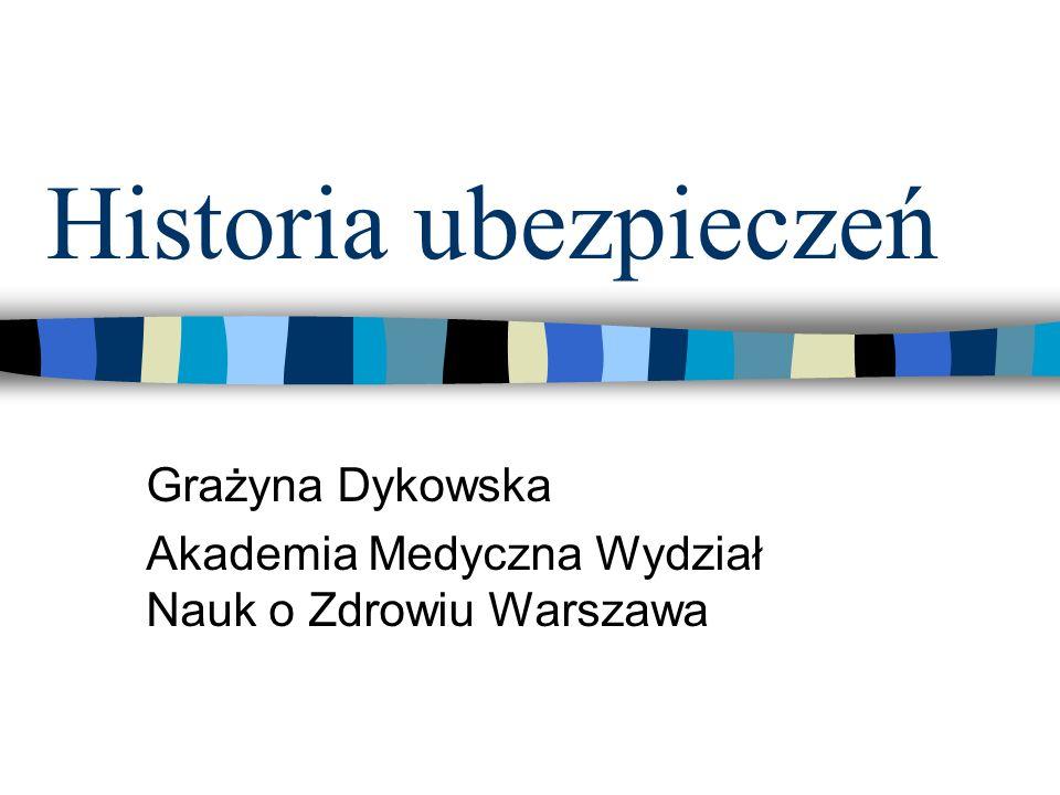 Grażyna Dykowska Akademia Medyczna Wydział Nauk o Zdrowiu Warszawa
