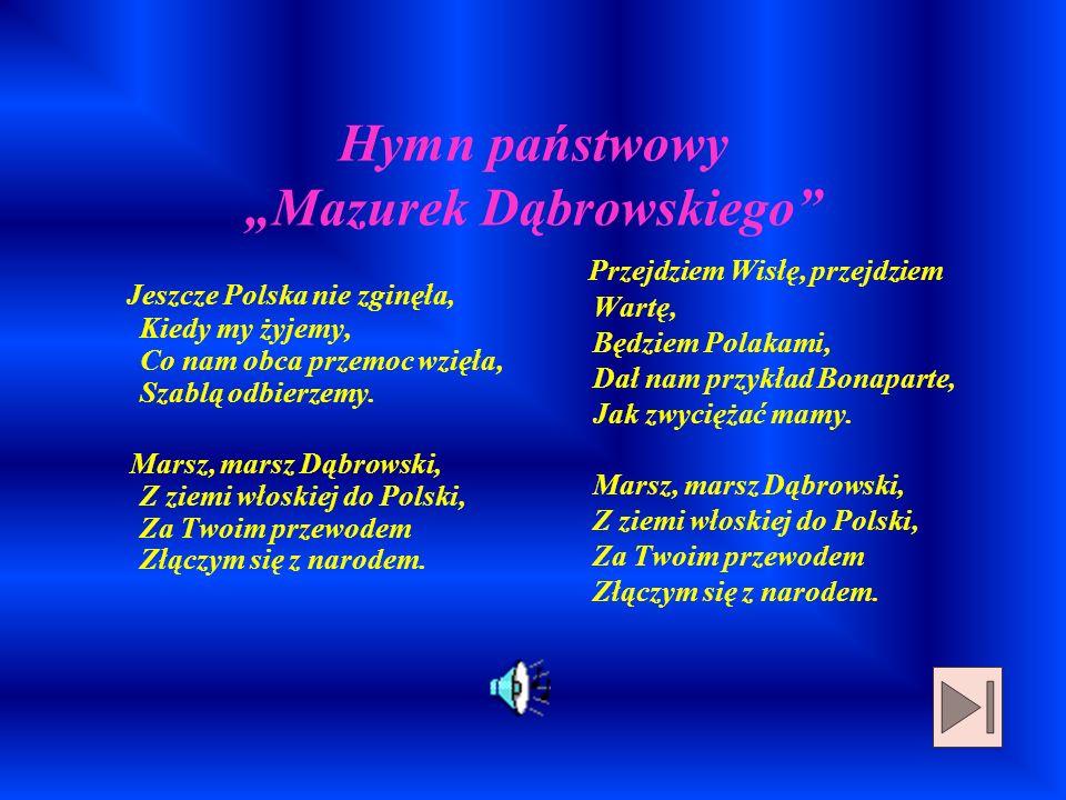 """Hymn państwowy """"Mazurek Dąbrowskiego"""
