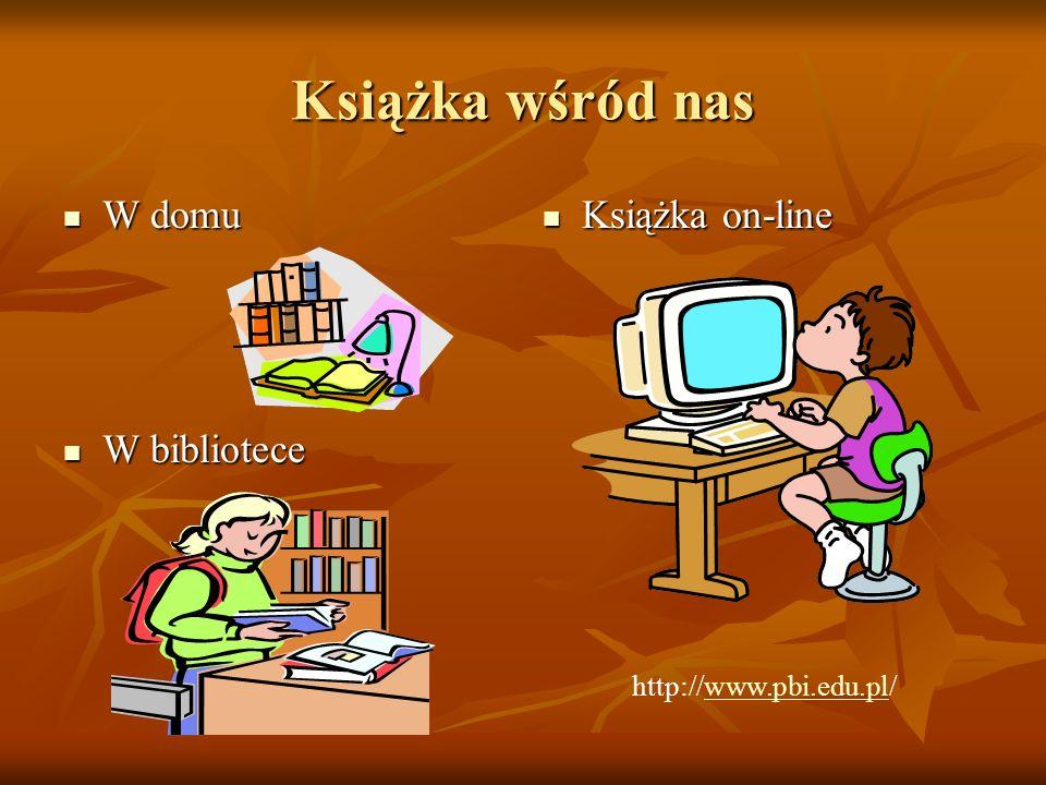 Książka wśród nas W domu W bibliotece Książka on-line