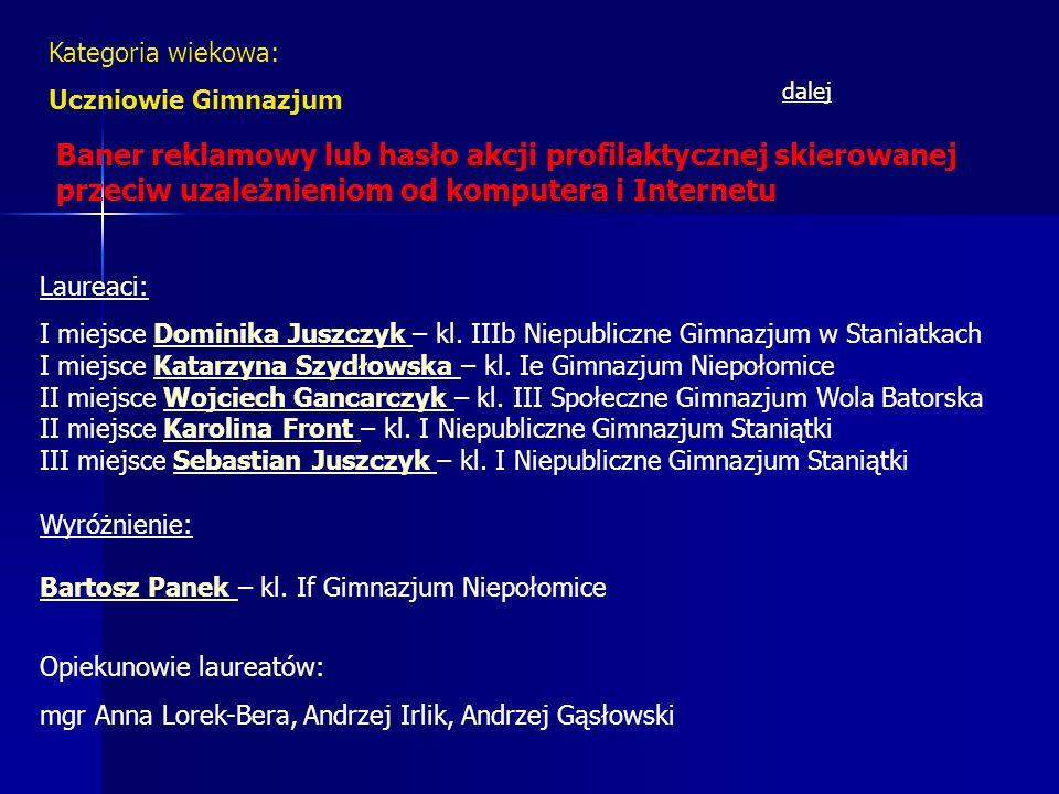 Kategoria wiekowa: Uczniowie Gimnazjum. dalej.