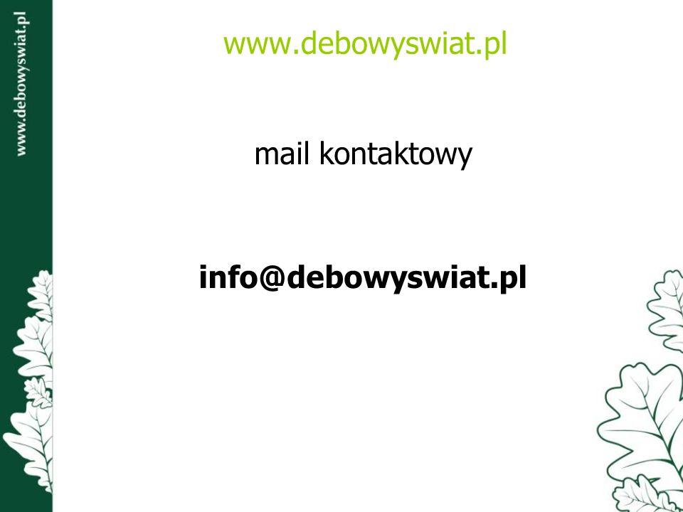 www.debowyswiat.pl mail kontaktowy info@debowyswiat.pl