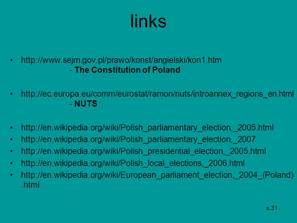 links http://www.sejm.gov.pl/prawo/konst/angielski/kon1.htm - The Constitution of Poland.