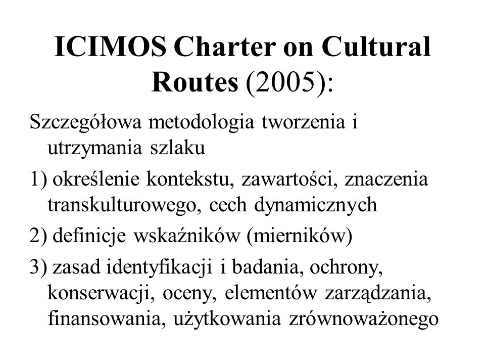 ICIMOS Charter on Cultural Routes (2005):