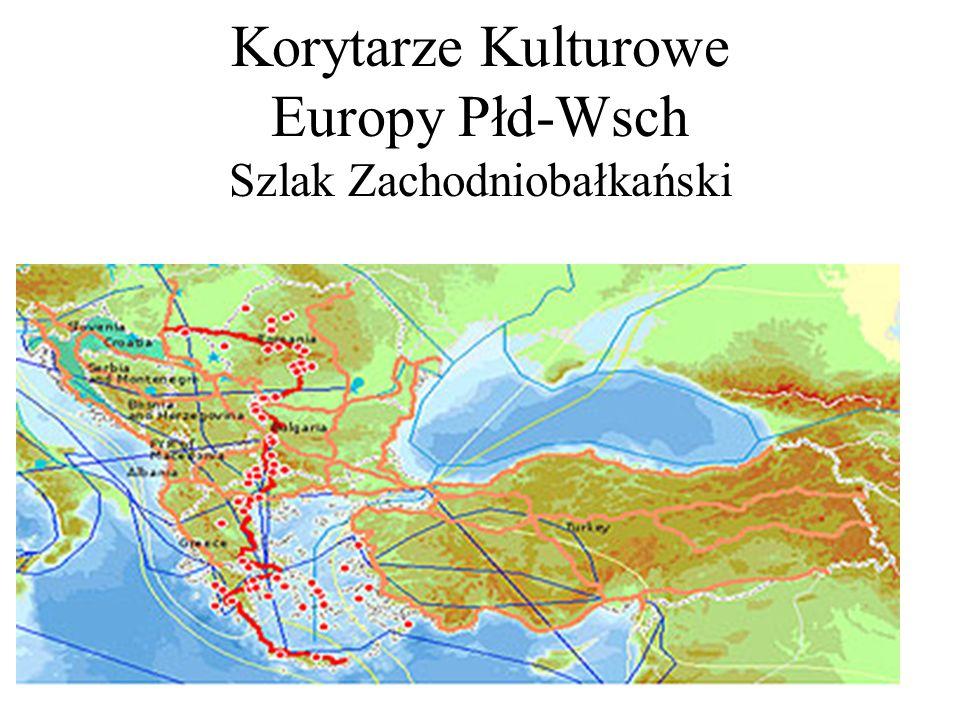 Korytarze Kulturowe Europy Płd-Wsch Szlak Zachodniobałkański