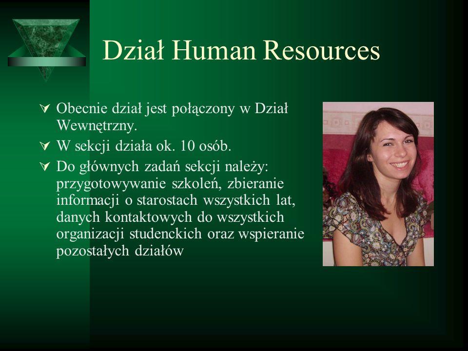 Dział Human Resources Obecnie dział jest połączony w Dział Wewnętrzny.
