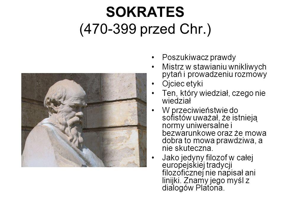 SOKRATES (470-399 przed Chr.) Poszukiwacz prawdy