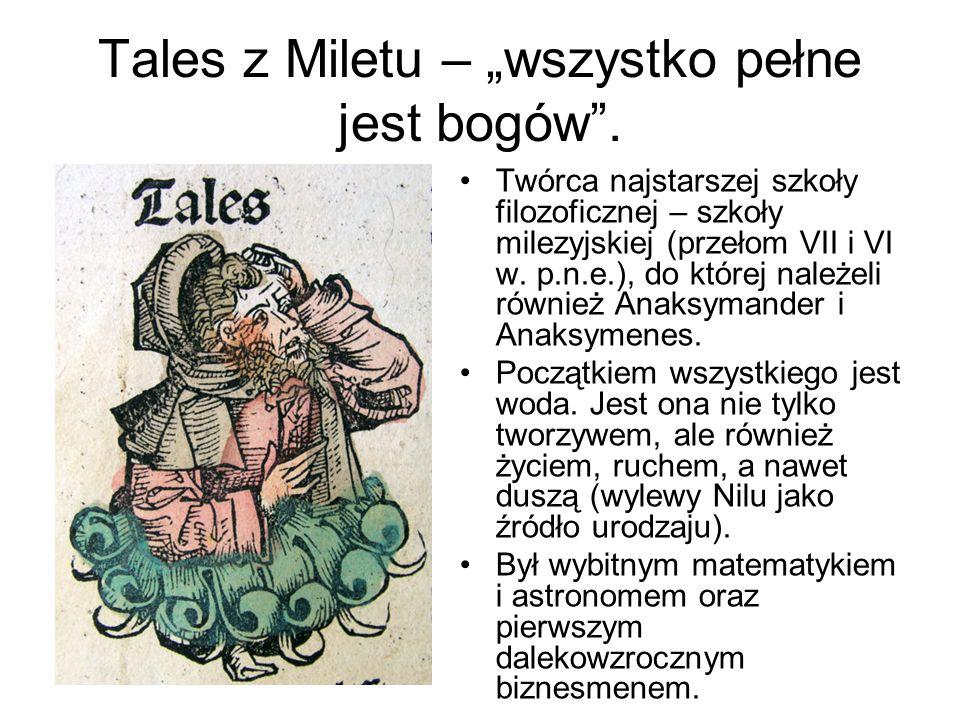 """Tales z Miletu – """"wszystko pełne jest bogów ."""